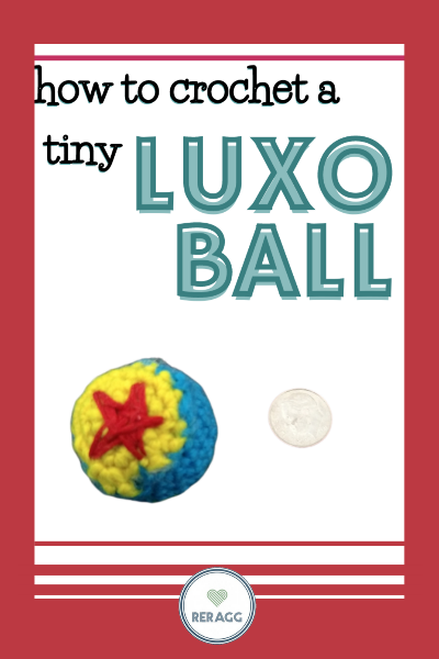 How to crochet a tiny Luxo ball just like the one in toy story